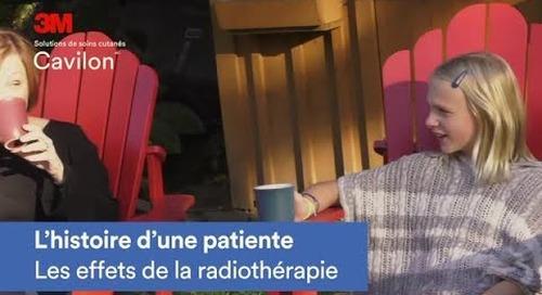 L'histoire d'une patiente : les effects de la radiothérapie