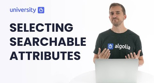 Algolia Build 201 - Selecting Searchable Attributes