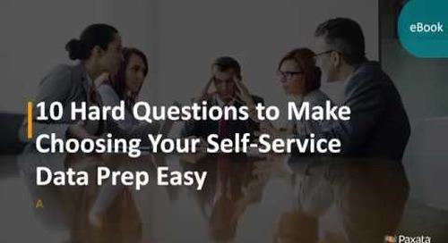 eBook: 10 Hard Questions to Make Choosing Your Self-Service Data Prep Easy (Paxata)