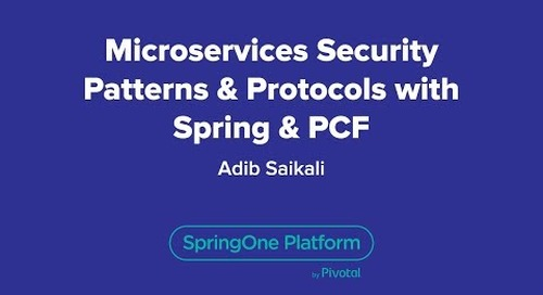 Microservices Security Patterns & Protocols with Spring & PCF