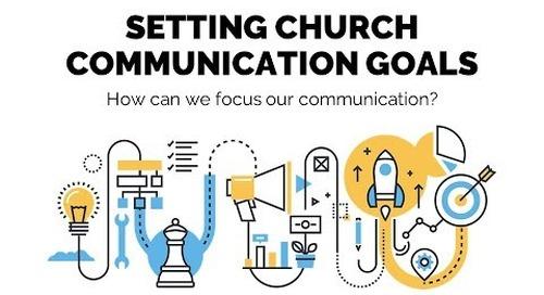 Setting Church Communication Goals | Session 2 - Church Online Communications Comprehensive