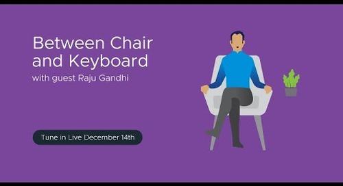Tanzu.TV - Between Chair and Keyboard with Raju Gandhi