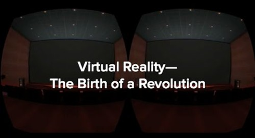 Virtual Reality — The Birth of a Revolution