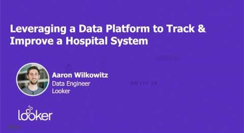 SKO - Leveraging a Data Platform to Track & Improve a Hospital System