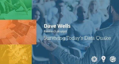 Surviving Today's Data Quake - Dave Wells