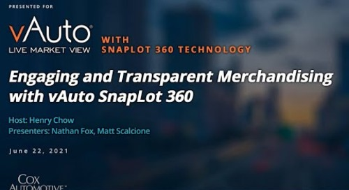 Webinar: Engaging and Transparent Merchandising with vAuto SnapLot 360