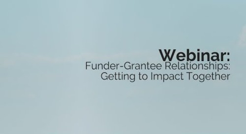 Funder-Grantee Relationships: Getting to Impact Together