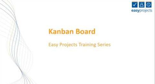 Easy Projects Tutorial - Kanban Board