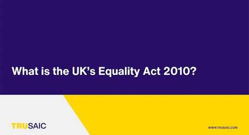 What is the UK Equality Act of 2010? - Trusaic Webinar