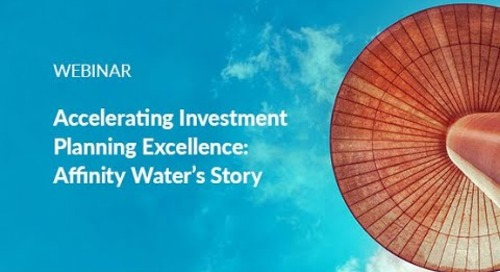 Webinar: Accelerating Investment Planning Excellence - Affinity Water's Story