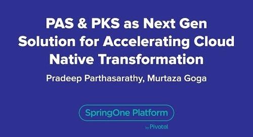 PAS & PKS as Next Gen Solution for Accelerating Cloud Native Transformation