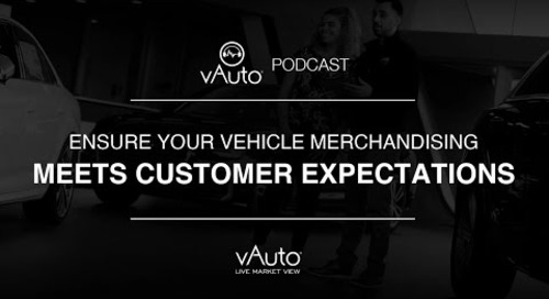 Ensure Your Vehicle Merchandising Meets Customer Expectations
