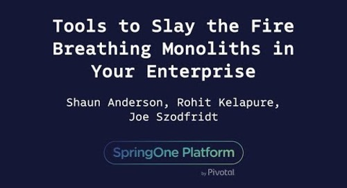 Tools to Slay the Fire Breathing Monoliths in Your Enterprise - Kelapure, Anderson, Szodfridt