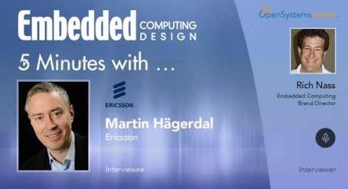 Five Minutes With… Martin Hägerdal, Ericsson