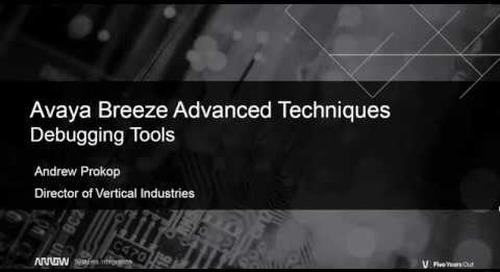 Advanced Avaya Breeze Techniques - Part 5 - Debugging