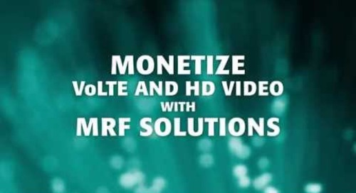 Monetize VoLTE and HD Video with MRF Solutions with Radisys
