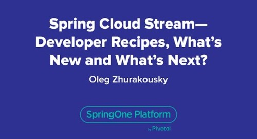 Spring Cloud Stream - Developer Recipes, What's New and What's Next?