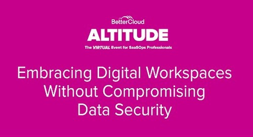 [ALTITUDE20 Customer Spotlight] Embracing Digital Workspaces Without Compromising Data Security