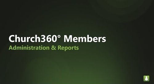 Church360° Members   Administration & Reports