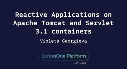 Reactive Applications on Apache Tomcat and Servlet 3.1 Containers - Violeta Georgieva