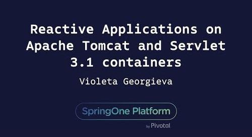 Reactive Applications on Apache Tomcat and Servlet 3.1 Containers - Violeta Georgieva