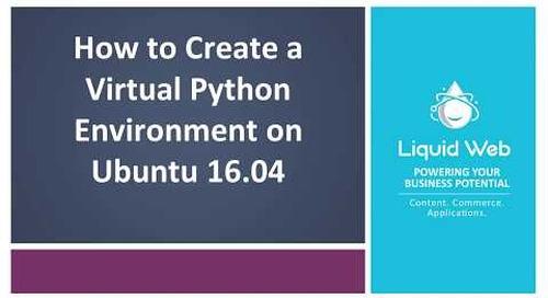Creating a Virtual Environment for Python on Ubuntu 16.04
