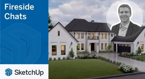 SketchUp for Residential Design – John Melby | The Fireside Chat Series Season 2 Ep. 4