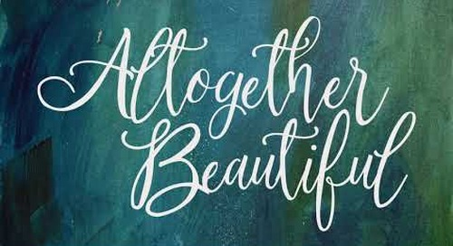 Altogether Beautiful: An 8-Week Bible Study of the Song of Songs