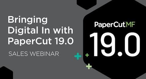 Bringing Digital In with PaperCut 19.0 | Sales Webinar
