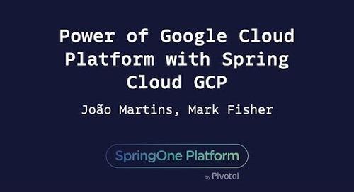Power of Google Cloud Platform with Spring Cloud GCP - Mark Fisher, Pivotal & João Martins, Google