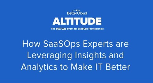 [ALTITUDE20 SaaSOps Expert Panel]  How Experts are Leveraging Insights & Analytics to Make IT Better