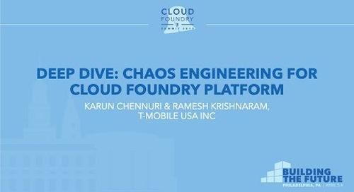 Deep Dive: Chaos Engineering for Cloud Foundry Platform - Karun Chennuri & Ramesh Krishnaram, T-Mobi