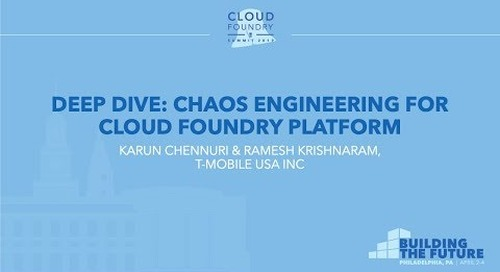 Deep Dive: Chaos Engineering for Cloud Foundry Platform - Karun Chennuri & Ramesh Krishnaram, T-Mobi