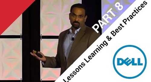 Dell | Success Story Part 8 - Lessons Learned & Best Practices - Mani Rathinavelu