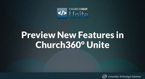 Preview New Features in Church360° Unite
