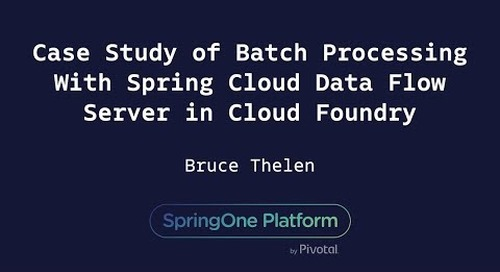 Case Study of Batch Processing With Spring Cloud Data Flow Server in Cloud Foundry - Bruce Thelen, CoreLogic