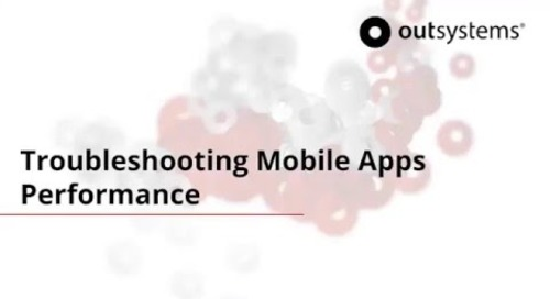 Troubleshooting Mobile Apps Performance