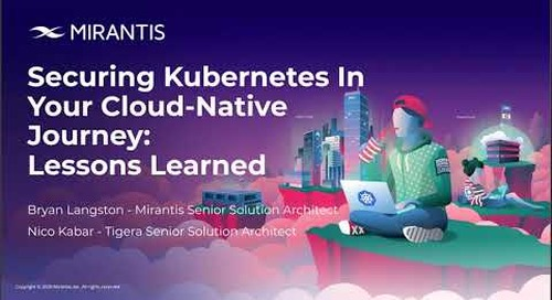 Securing Kubernetes in your Cloud Native Journey: Lessons Learned