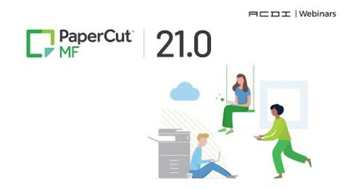 PaperCut 20.1 | ACDI Webinar