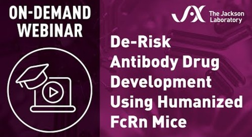 De-Risk Therapeutic Antibody Drug Development Using Humanized FcRn Mice