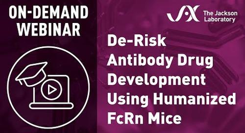 De-Risk Therapeutic Antibody Drug Development Using Humanized FcRn Mice