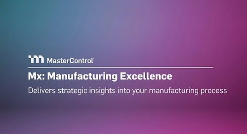 MasterControl Manufacturing Excellence: Delivering Strategic Insights Into Manufacturing