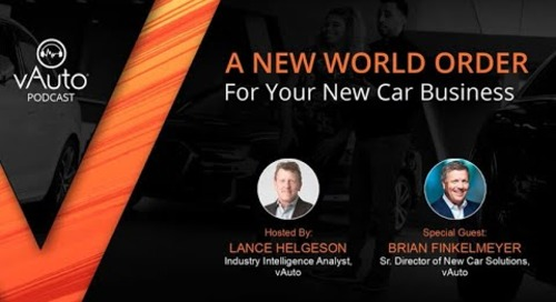 Podcast: A New World Order for Your New Car Business with Brian Finkelmeyer | vAuto