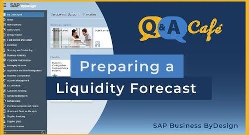 Q&A Café - How do I Prepare a Liquidity Forecast in SAP Business ByDesign