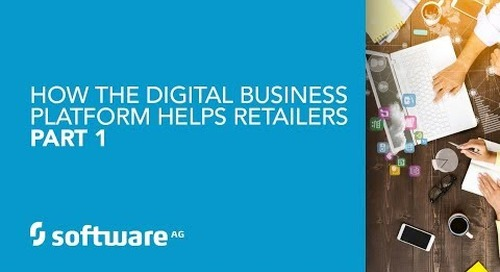 How the Digital Business Platform Helps Retailers—Part 1