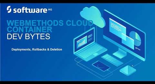 webMethods DevBytes: Substitution, Deployment, Rollback and Deletion with webMethods Cloud Container