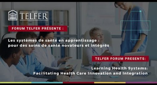 Telfer Forum - Learning Health Systems: Facilitating Health Care Innovation and Integration