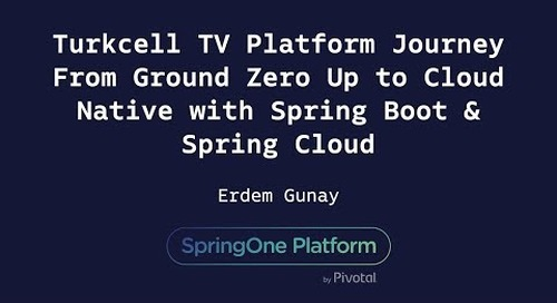 Turkcell TV Platform Journey From Ground Zero Up to Cloud-Native - Erdem Günay