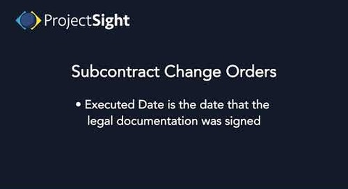 ProjectSight Training - Subcontract Change Orders