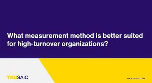 What measurement method is better suited for high-turnover organizations? - Trusaic Webinar